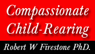 Compassionate Child-Rearing, optimal parenting, Dr. Robert Firestone, The Glendon assocation