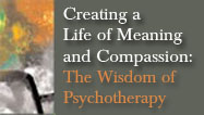 creating a life of meaning and compassion, psychotherapy, robert firestone, The Glendonassociation